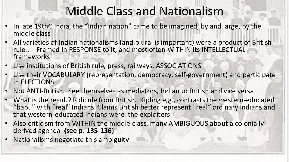 "Middle Class and Nationalism • In late 19 th. C India, the ""Indian nation"""