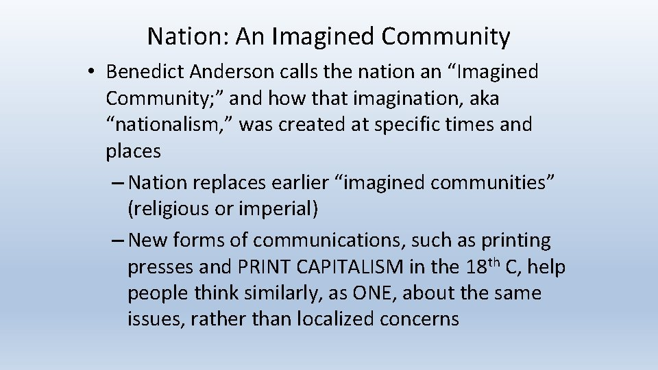 "Nation: An Imagined Community • Benedict Anderson calls the nation an ""Imagined Community; """