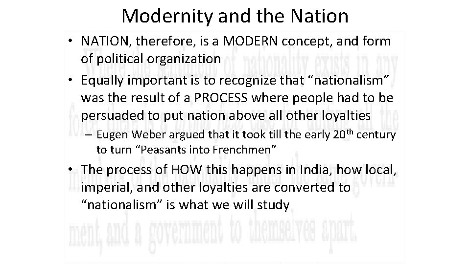 Modernity and the Nation • NATION, therefore, is a MODERN concept, and form of