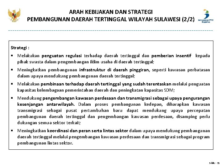 ARAH KEBIJAKAN DAN STRATEGI PEMBANGUNAN DAERAH TERTINGGAL WILAYAH SULAWESI (2/2) Strategi : § Melakukan