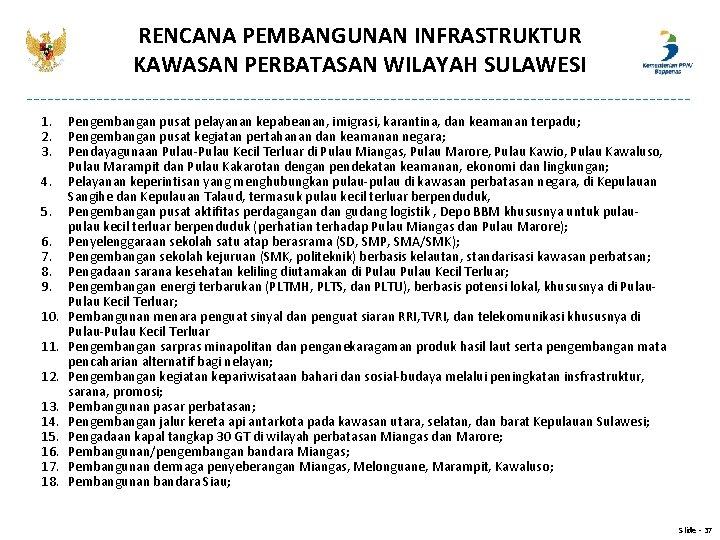 RENCANA PEMBANGUNAN INFRASTRUKTUR KAWASAN PERBATASAN WILAYAH SULAWESI 1. 2. 3. 4. 5. 6. 7.