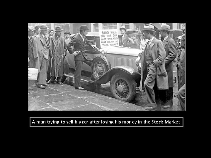 A man trying to sell his car after losing his money in the Stock