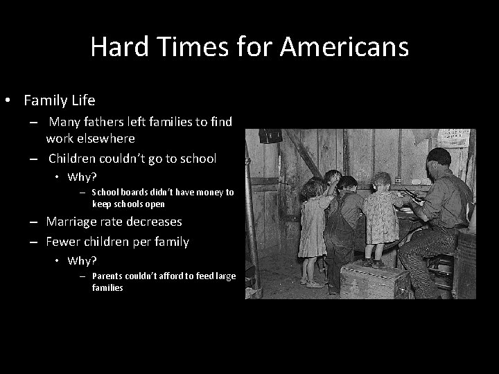 Hard Times for Americans • Family Life – Many fathers left families to find