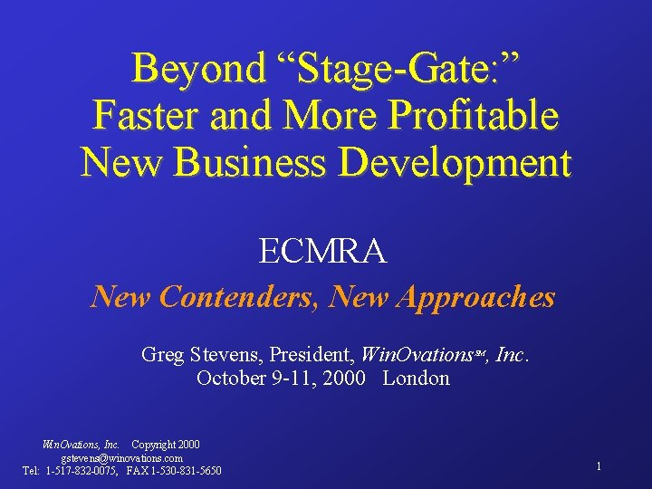 """Beyond """"Stage-Gate: """" Faster and More Profitable New Business Development ECMRA New Contenders, New"""
