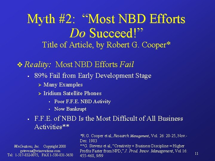 "Myth #2: ""Most NBD Efforts Do Succeed!"" Title of Article, by Robert G. Cooper*"