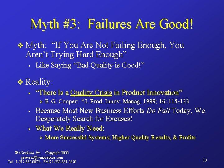 "Myth #3: Failures Are Good! v Myth: ""If You Are Not Failing Enough, You"