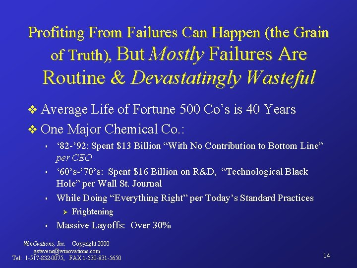 Profiting From Failures Can Happen (the Grain of Truth), But Mostly Failures Are Routine