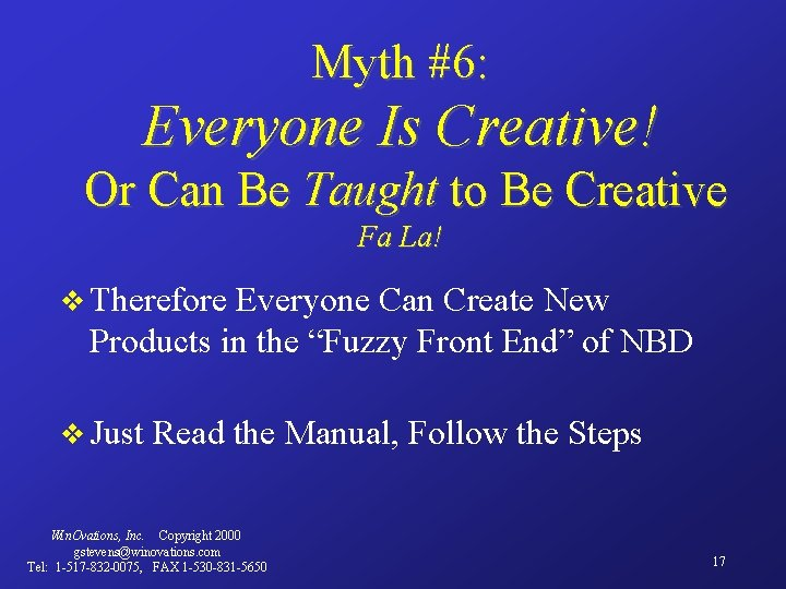 Myth #6: Everyone Is Creative! Or Can Be Taught to Be Creative Fa La!
