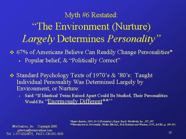 """Myth #6 Restated: """"The Environment (Nurture) Largely Determines Personality"""" v 67% of Americans Believe"""