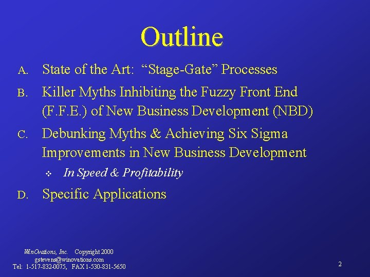 "Outline A. State of the Art: ""Stage-Gate"" Processes B. Killer Myths Inhibiting the Fuzzy"