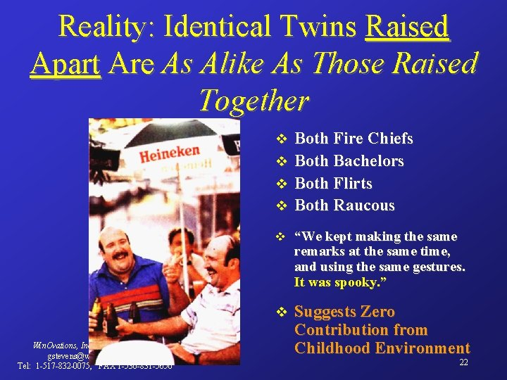 Reality: Identical Twins Raised Apart Are As Alike As Those Raised Together v v