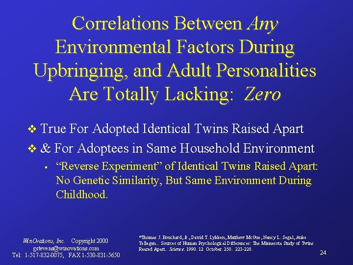 Correlations Between Any Environmental Factors During Upbringing, and Adult Personalities Are Totally Lacking: Zero