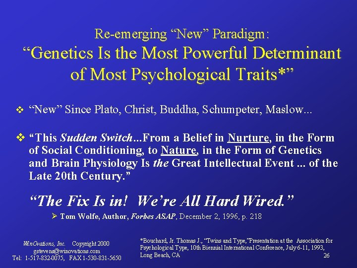 "Re-emerging ""New"" Paradigm: ""Genetics Is the Most Powerful Determinant of Most Psychological Traits*"" v"