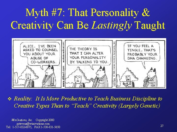 Myth #7: That Personality & Creativity Can Be Lastingly Taught v Reality: It Is