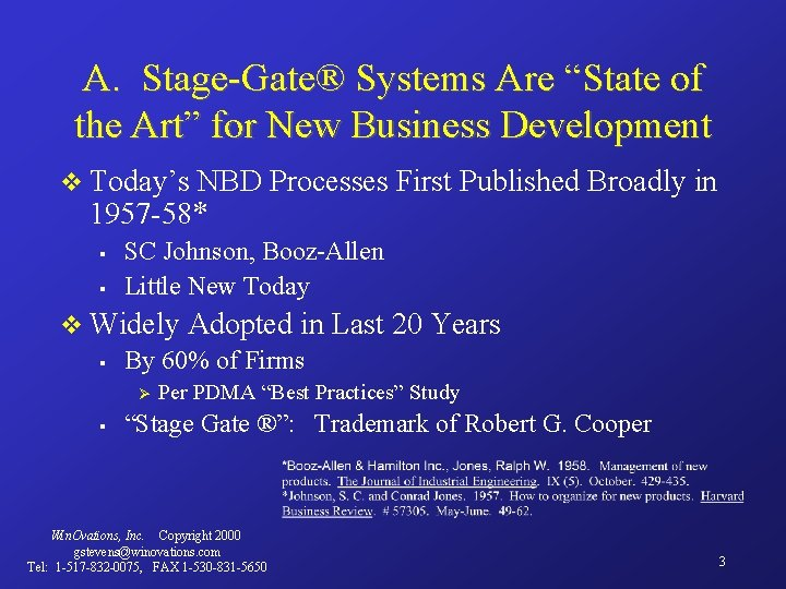 """A. Stage-Gate® Systems Are """"State of the Art"""" for New Business Development v Today's"""
