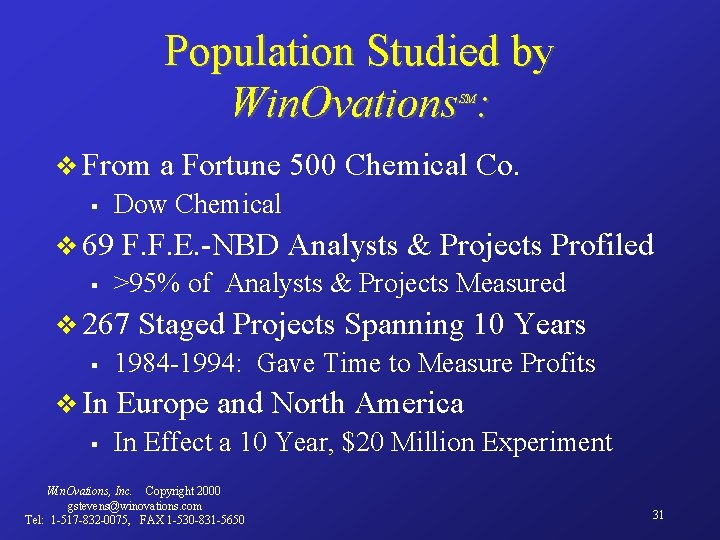 Population Studied by Win. Ovations : SM v From § Dow Chemical v 69