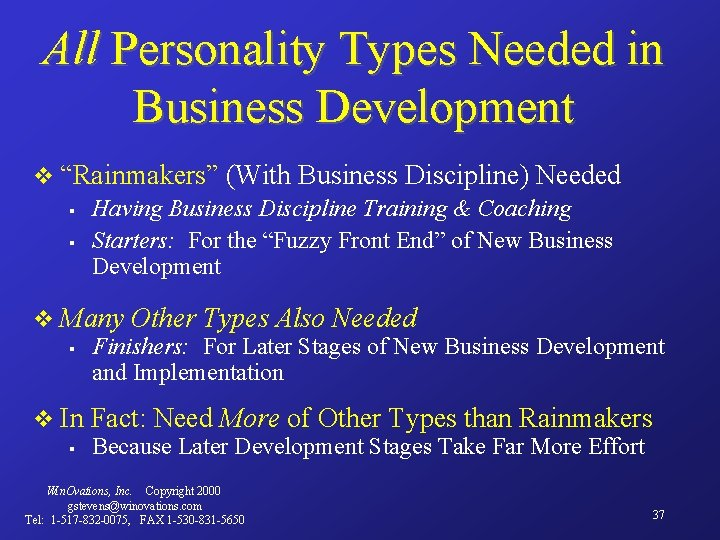 "All Personality Types Needed in Business Development v ""Rainmakers"" (With Business Discipline) Needed §"