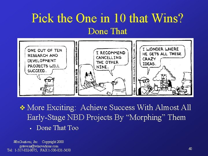 Pick the One in 10 that Wins? Done That v More Exciting: Achieve Success