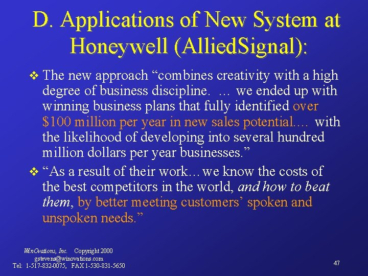 "D. Applications of New System at Honeywell (Allied. Signal): v The new approach ""combines"