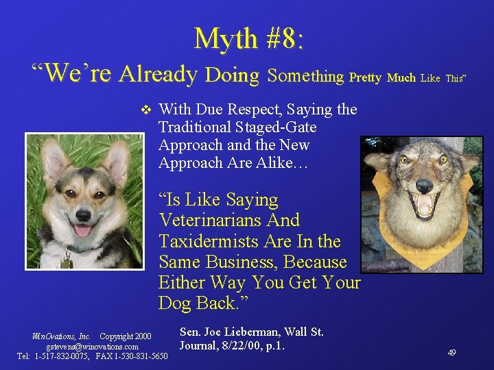 """Myth #8: """"We're Already Doing Something Pretty Much v Like This"""" With Due Respect,"""