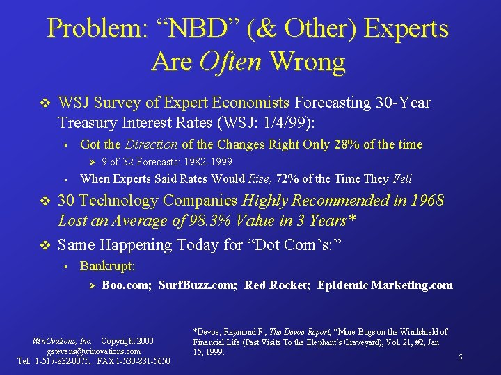 "Problem: ""NBD"" (& Other) Experts Are Often Wrong v WSJ Survey of Expert Economists"