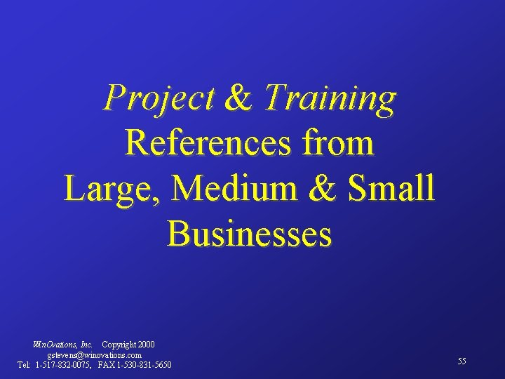 Project & Training References from Large, Medium & Small Businesses Win. Ovations, Inc. Copyright