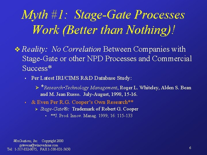 Myth #1: Stage-Gate Processes Work (Better than Nothing)! v Reality: No Correlation Between Companies
