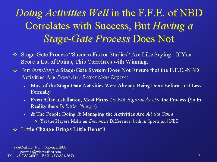 Doing Activities Well in the F. F. E. of NBD Correlates with Success, But