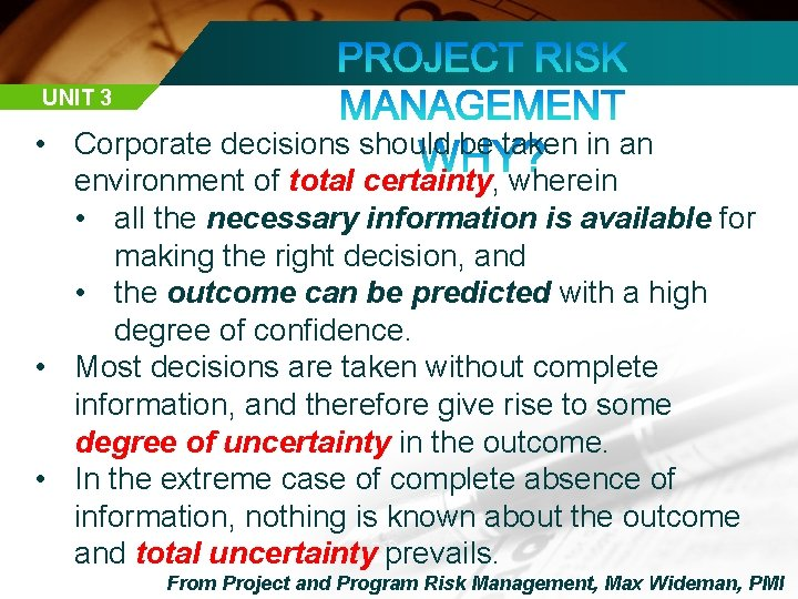 UNIT 3 • Corporate decisions should be taken in an environment of total certainty,
