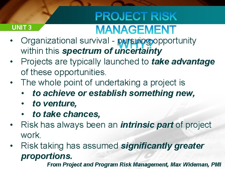 UNIT 3 • Organizational survival - pursuing opportunity within this spectrum of uncertainty •