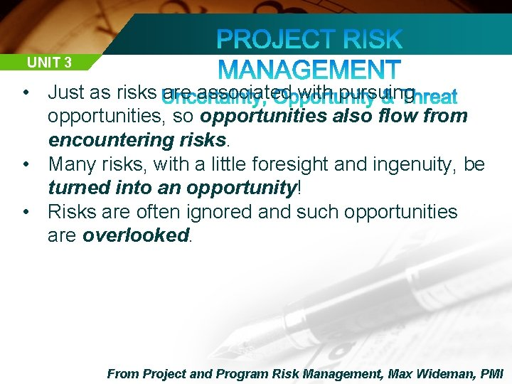 UNIT 3 • Just as risks are associated with pursuing opportunities, so opportunities also