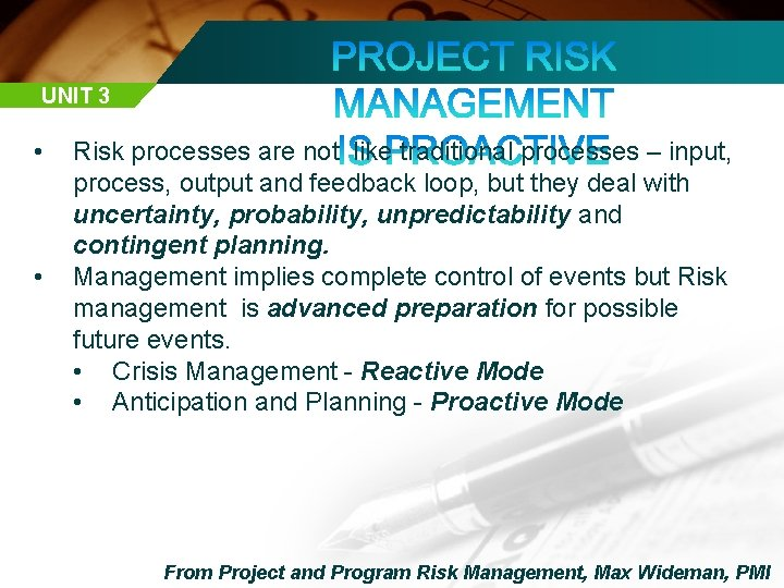 UNIT 3 • • Risk processes are not like traditional processes – input, process,
