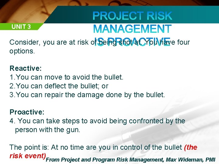 UNIT 3 Consider, you are at risk of being shot at. You have four