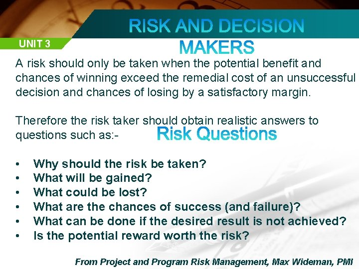 UNIT 3 A risk should only be taken when the potential benefit and chances