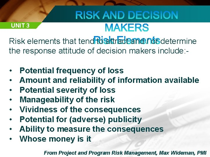 UNIT 3 Risk elements that tend to attract and / or determine the response