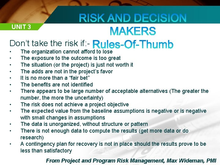 UNIT 3 Don't take the risk if: • • • The organization cannot afford