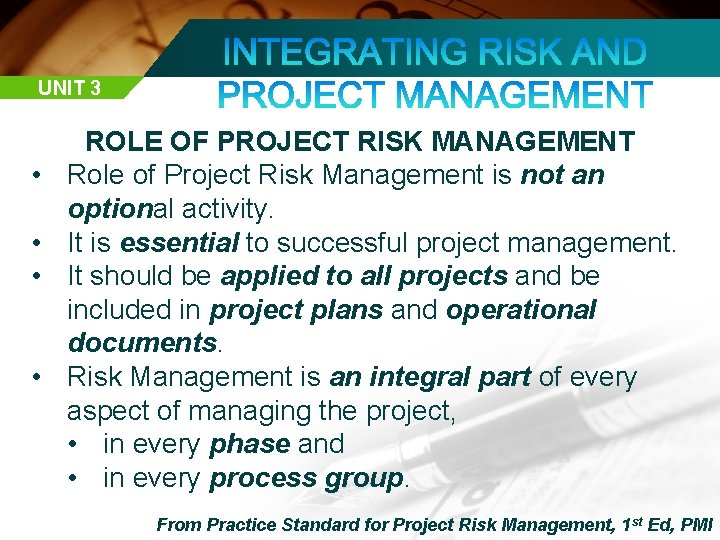 UNIT 3 • • ROLE OF PROJECT RISK MANAGEMENT Role of Project Risk Management