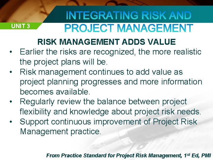 UNIT 3 • • RISK MANAGEMENT ADDS VALUE Earlier the risks are recognized, the