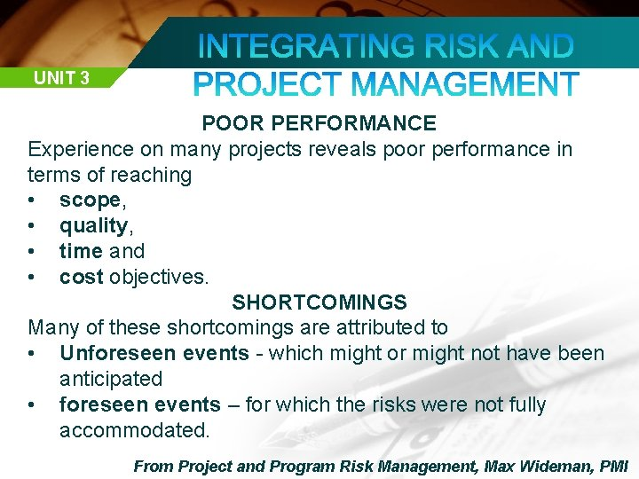 UNIT 3 POOR PERFORMANCE Experience on many projects reveals poor performance in terms of