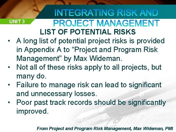 UNIT 3 • • LIST OF POTENTIAL RISKS A long list of potential project
