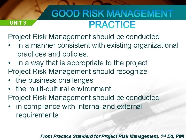 UNIT 3 Project Risk Management should be conducted • in a manner consistent with
