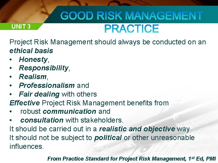 UNIT 3 Project Risk Management should always be conducted on an ethical basis •