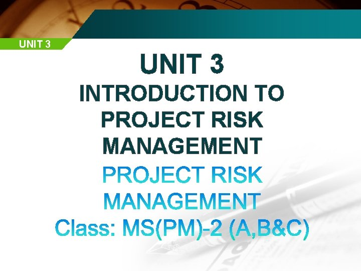 UNIT 3 INTRODUCTION TO PROJECT RISK MANAGEMENT