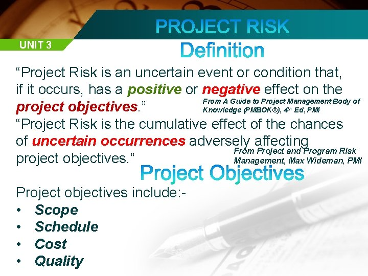 """UNIT 3 """"Project Risk is an uncertain event or condition that, if it occurs,"""