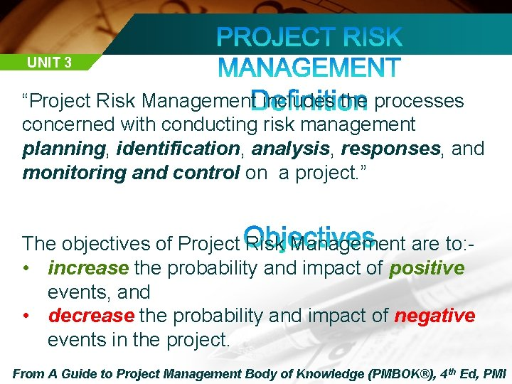 """UNIT 3 """"Project Risk Management includes the processes concerned with conducting risk management planning,"""