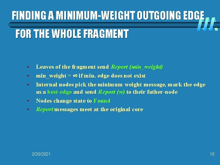 FINDING A MINIMUM-WEIGHT OUTGOING EDGE FOR THE WHOLE FRAGMENT • • • Leaves of