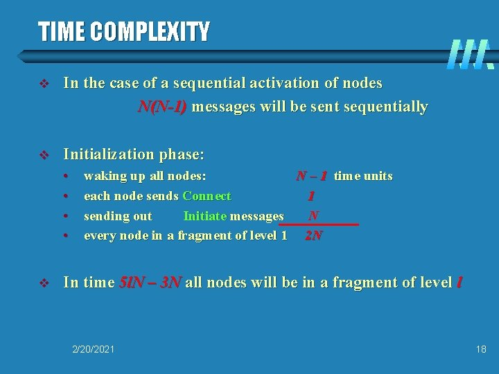 TIME COMPLEXITY v In the case of a sequential activation of nodes N(N-1) messages