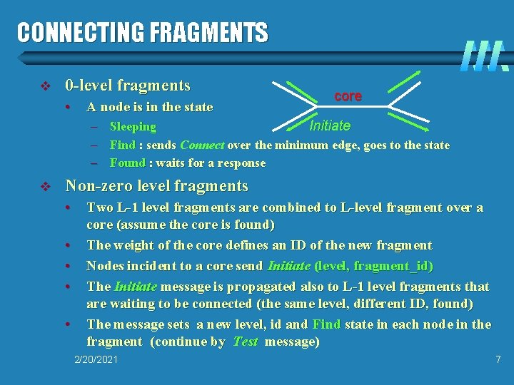 CONNECTING FRAGMENTS v 0 -level fragments • A node is in the state core