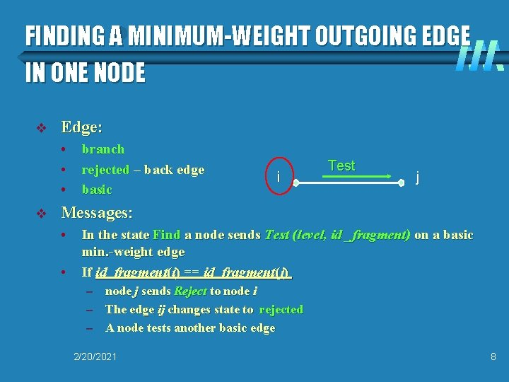 FINDING A MINIMUM-WEIGHT OUTGOING EDGE IN ONE NODE v Edge: • • • v