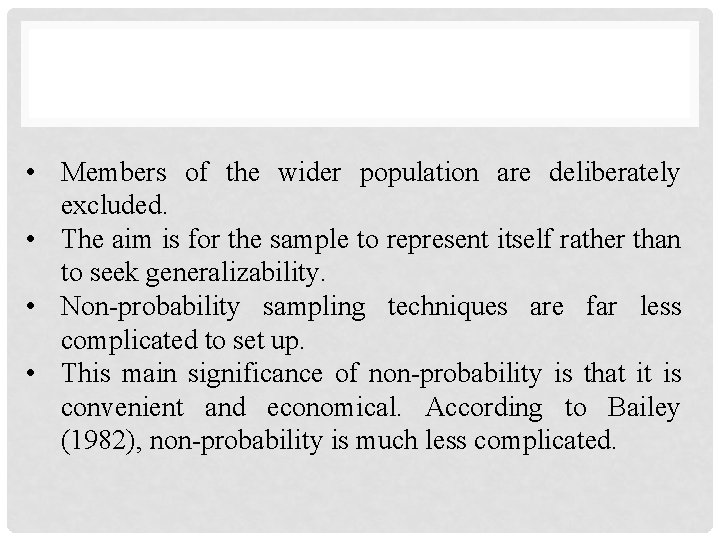 • Members of the wider population are deliberately excluded. • The aim is